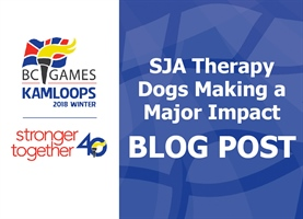 SJA Therapy Dogs Making a Major Impact at the Kamloops 2018 BC Winter Games