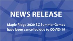 2020 BC Summer Games cancelled, Maple Ridge to Host 2024