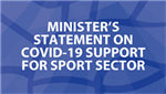 Minister's statement on COVID-19 support for sport sector