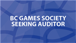 BC Games Society Seeking Auditor for 2022-2024